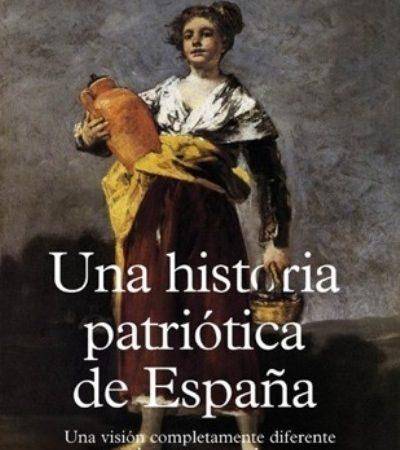 "El patriota veraz. J.F. Carmona sobre ""Una historia patriótica de España"""